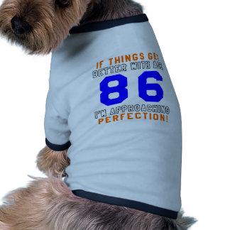 86 diseños del cumpleaños de la perfección camiseta de mascota