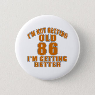 86 I Am Getting Better Button