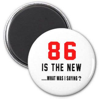 86 is the new ..what was i saying magnets