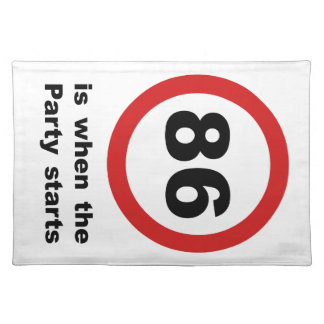 86 is when the Party Starts Placemat