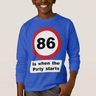 86 is when the Party Starts T-Shirt