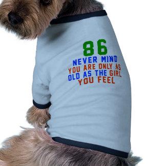 86 nunca importan de usted son solamente tan ropa de mascota