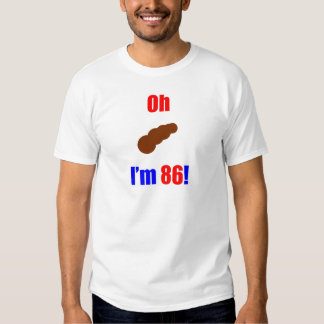 ¡86 oh (imagen de Poo) soy 86! Remera