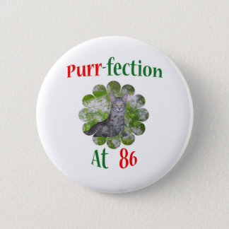 86 Purr-fection Pinback Button