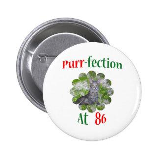86 Purr-fection Pinback Button