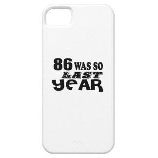 86 So Was So Last Year Birthday Designs iPhone SE/5/5s Case