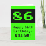 "[ Thumbnail: 86th Birthday: Nerdy / Geeky Style ""86"" and Name Card ]"