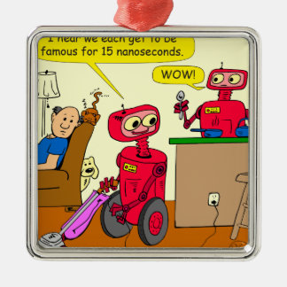 875 15 nano seconds robot cartoon metal ornament