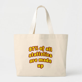 87% Of All Statistics Are Made Up Large Tote Bag