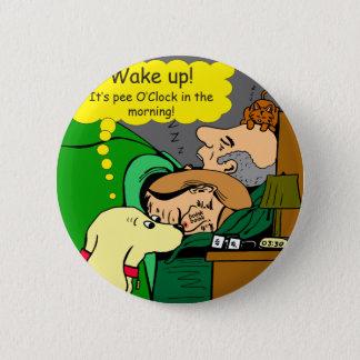 881 Pee o'clock in the morning cartoon Pinback Button