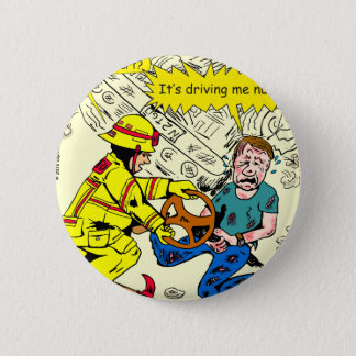 882 Its driving me nuts cartoon Button