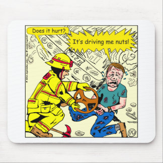 882 Its driving me nuts cartoon Mouse Pad