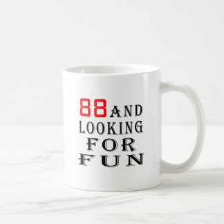 88 and looking for fun birthday designs classic white coffee mug