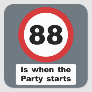 88 is when the Party Starts Square Sticker