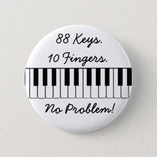 88 Keys., 10 Fingers., No Problem! Pinback Button