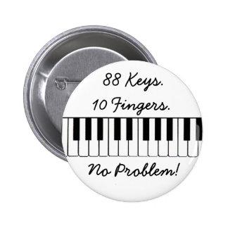 ¡88 llaves., 10 dedos., ningún problema! pin redondo de 2 pulgadas
