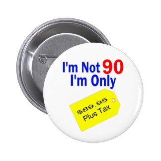 $89.95 Plus Tax Funny Birthday Pinback Button