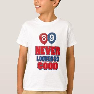 89 looks good T-Shirt