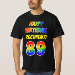 [ Thumbnail: 89th Birthday — Bold, Fun, Rainbow 89, Custom Name T-Shirt ]