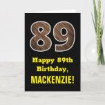 "[ Thumbnail: 89th Birthday: Name, Faux Wood Grain Pattern ""89"" Card ]"