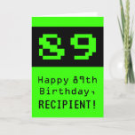 "[ Thumbnail: 89th Birthday: Nerdy / Geeky Style ""89"" and Name Card ]"
