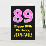 "[ Thumbnail: 89th Birthday: Pink Stripes and Hearts ""89"" + Name Card ]"