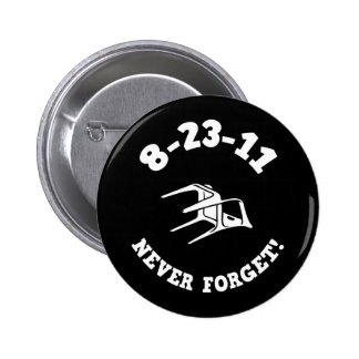 8-23-11 Never Forget! Pinback Button