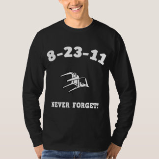 8-23-11 Never Forget! Shirt
