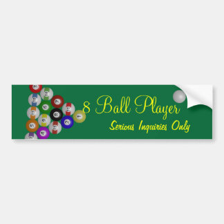 8 Ball Player, Serious Inquiries Only Bumper Sticker