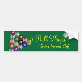 8 Ball Player, Serious Inquiries Only Bumper Sticker
