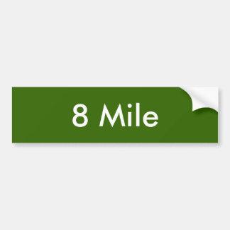8 Mile Bumper Sticker