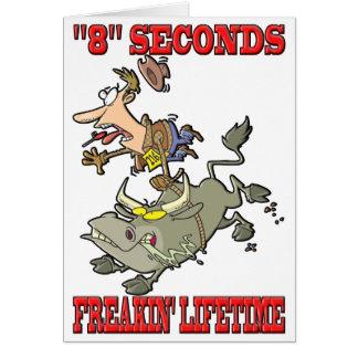 """""""8"""" segundos - curso de la vida de Freakin Tarjeta De Felicitación"""
