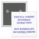 +8 Shirt of Female Attraction Pinback Buttons