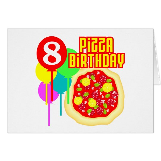 8th Birthday Pizza Birthday Card