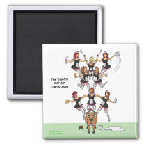 8th Day of Christmas (Eigh Maids a-Milking) Magnet