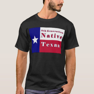 8th Generation Native Texan Flag T-Shirt