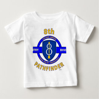 """8TH INFANTRY DIVISION """"PATHFINDER"""" BABY T-Shirt"""