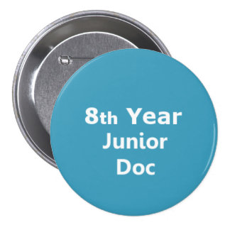 8th Year Junior Doctor badge Button