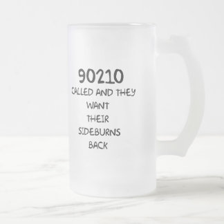 90210 Called And They Want Their Sideburns Back 16 Oz Frosted Glass Beer Mug