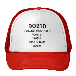 90210 Called And They Want Their Sideburns Back Trucker Hat