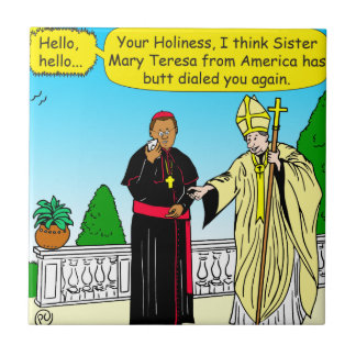 908 butt dial (call) the pope cartoon ceramic tile