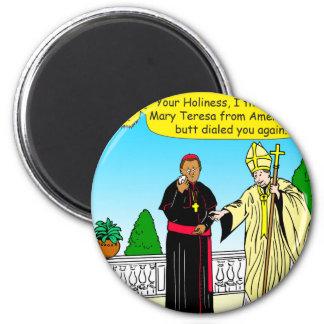 908 butt dial (call) the pope cartoon magnet