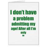90 Admit my age Greeting Card