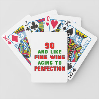 90 and like fine wine aging to perfection bicycle playing cards