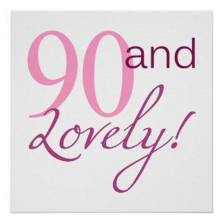 90 and Lovely Birthday Gifts Poster