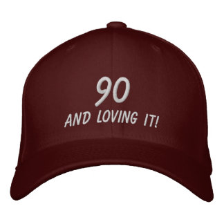 90 and LOVING it! Embroidered Baseball Cap