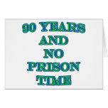 90 and no prison time greeting cards