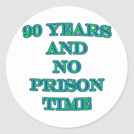 90 and no prison time stickers