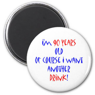 90 another drink 2 inch round magnet