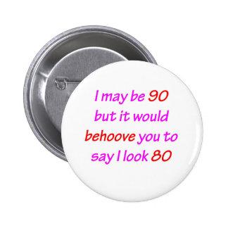 90 Behoove You Pins